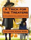 A Trick for the Treaters: A Childrens Halloween Story