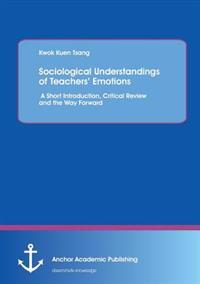 Sociological Understandings of Teachers' Emotions
