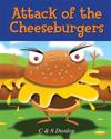 Attack of the Cheeseburgers: The King Carrot Chronicles - Making Healthy Eating Fun