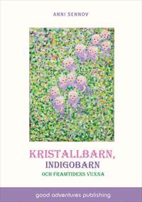 Kristallbarn, indigobarn och framtidens vuxna