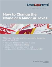 How to Change the Name of a Minor in Texas: All of the Forms and Instructions You Need to Change the Name of a Minor in Texas.