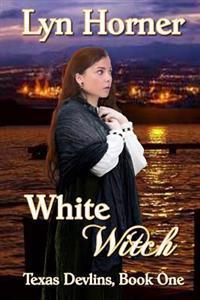 White Witch: Texas Devlins, Book One