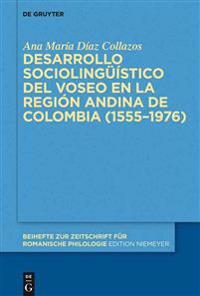 Desarrollo Sociolinguistico del Voseo en la Region Andina de Colombia 1555-1976