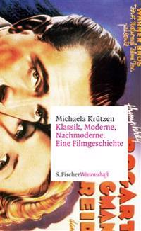 Klassik, Moderne, Nachmoderne. Eine Filmgeschichte