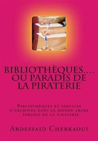 Bibliotheques...Ou Paradis de La Piraterie: Appel a la Protection Des Droits Fondamentaux Des Auteurs