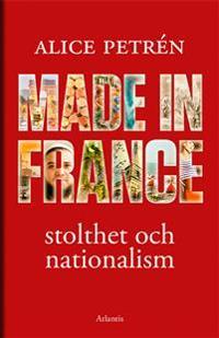 Made in France : stolthet och nationalism