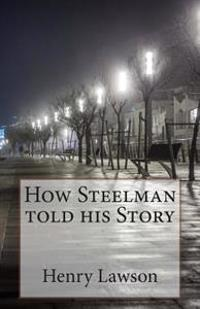 How Steelman Told His Story