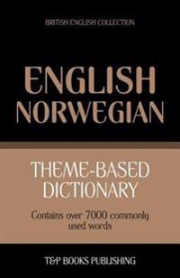 Theme-Based Dictionary British English-Norwegian - 7000 Words