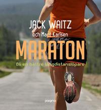 Maraton - Bli en bättre långdistanslöpare - Jack Waitz, Marit Karlsen pdf epub