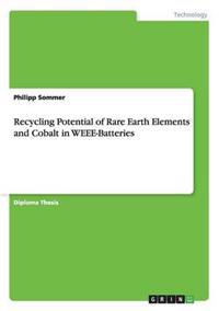 Recycling Potential of Rare Earth Elements and Cobalt in Weee-Batteries