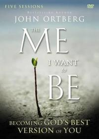The Me I Want to Be: A DVD Study: Becoming God's Best Version of You