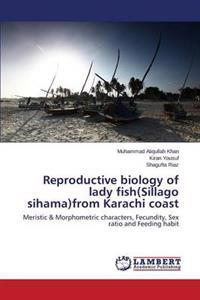 Reproductive Biology of Lady Fish(sillago Sihama)from Karachi Coast