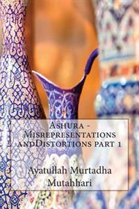 Ashura - Misrepresentations Anddistortions Part 1