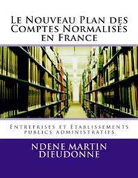 Le Nouveau Plan Des Comptes Normalises En France: Entreprise Et Etablissements Publics Administratifs