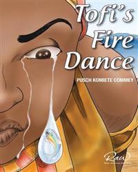 Tofi's Fire Dance: An Extraordinary African Story