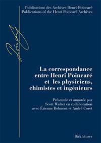 La correspondance entre henri Poincare et les physiciens, chimistes et ingenieurs