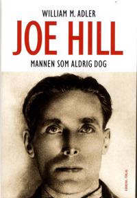 Joe Hill : mannen som aldrig dog