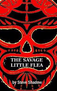 The Savage Little Flea