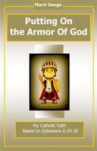 Putting on the Armor of God: Ephesians 6:10-17