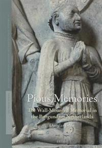Pious Memories: The Wall-Mounted Memorial in the Burgundian Netherlands