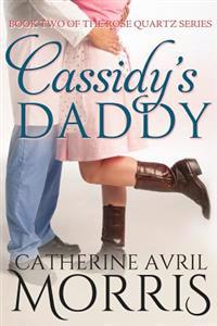 Cassidy's Daddy: Book Two of the Rose Quartz Series