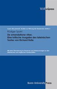 De emendatione vitae. Eine kritische Ausgabe des lateinischen Textes von Richard Rolle