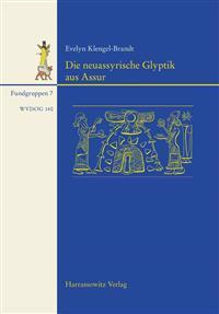 Die Neuassyrische Glyptik Aus Assur: Mit Beitragen Von Sabine Bohme Und Othmar Keel