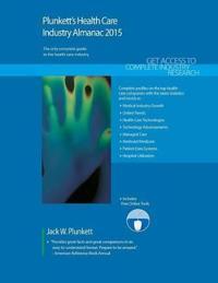 Plunkett's Health Care Industry Almanac 2015