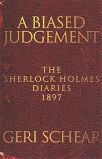 A Biased Judgement: The Sherlock Holmes Diaries 1897