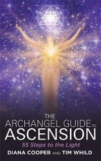 Archangel guide to ascension - 55 steps to the light