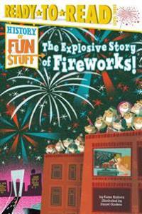 The Explosive Story of Fireworks  - Kama Einhorn  Daniel Guidera - böcker (9781481438476)     Bokhandel