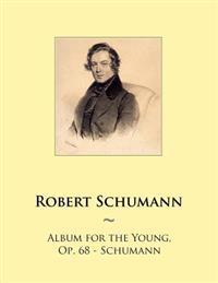 Album for the Young, Op. 68 - Schumann