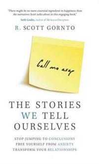 The Stories We Tell Ourselves