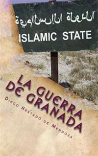 La Guerra de Granada: La Rebelion de Las Alpujarras