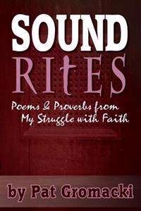 Sound Rites: Proverbs and Poems from My Crisis of Faith