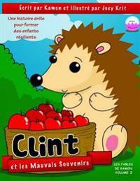 Clint Et Les Mauvais Souvenirs: Clint Apprend À Demeurer Dans Le Moment Présent