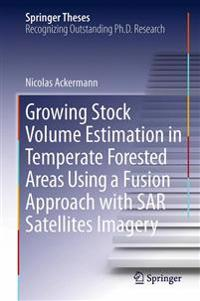 Growing Stock Volume Estimation in Temperate Forested Areas Using a Fusion Approach With Sar Satellites Imagery