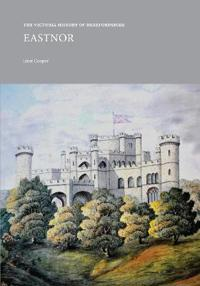 The Victoria History of Herefordshire: Eastnor