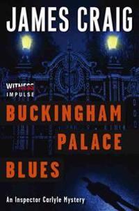 Buckingham Palace Blues: An Inspector Carlyle Mystery
