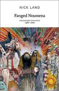 Fanged noumena - collected writings 1987-2007