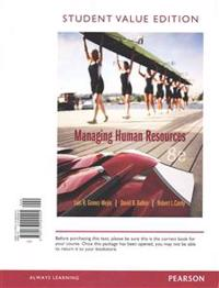 Managing Human Resources, Student Value Edition Plus Mylab Management with Pearson Etext -- Access Card Package