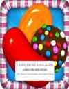 Candy Crush Saga Guide: Kindle Fire Hdx Edition: The Secrets Your Friends Never Knew About!