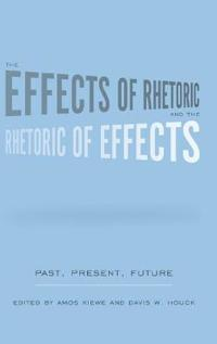 The Effects of Rhetoric and the Rhetoric of Effects
