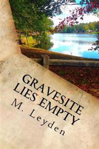 Gravesite Lies Empty: Part 2