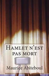 Hamlet N'Est Pas Mort: A Chacun Son Nombril