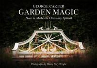 George's Magic Garden: Transforming the Ordinary Into the Extraordinary