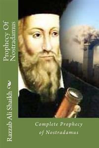 Prophecy of Nostradamus: Complete Prophecy of Nostradamus
