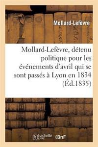 Mollard-LeFevre, Detenu Politique Pour Les Evenemens D'Avril Qui Se Sont Passes a Lyon En 1834