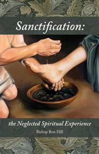 Sanctification: The Neglected Spiritual Experience