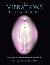 Vibrations Follow Thought